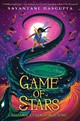 Game Of Stars (kiranmala And The Kingdom Beyond #2) - Dasgupta, Sayantani - ISBN: 9781338185737