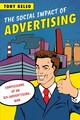 The Social Impact Of Advertising - Kelso, Tony - ISBN: 9781538101148