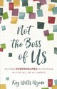 Not The Boss Of Us - Wyma, Kay Wills - ISBN: 9780800734770