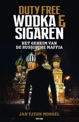 Duty free: wodka en sigaren - Jan-Tjerk Mossel - ISBN: 9789000360956