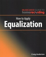 How To Apply Equalization - Anderton, Craig - ISBN: 9781540024893