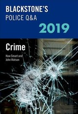 Blackstone's Police Q&a 2019 Volume 1: Crime - Watson, John (former Police Inspector And Qualified Police Trainer And Assessor); Smart, Huw (former Chief Inspector South Wales Police) - ISBN: 9780198830634