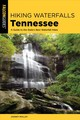 Hiking Waterfalls Tennessee - Molloy, Johnny - ISBN: 9781493040643