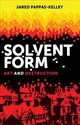 Solvent Form - Pappas-kelley, Jared - ISBN: 9781526129246