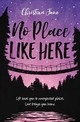 No Place Like Here - June, Christina - ISBN: 9780310766926