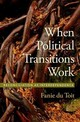 When Political Transitions Work - Du Toit, Fanie (senior Advisor, Institute Of Justice And Reconcilation (cap... - ISBN: 9780190881856