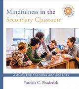 Mindfulness In The Secondary Classroom - Broderick, Patricia C. (penn State University) - ISBN: 9780393713138