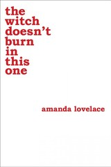 Witch Doesn't Burn In This One - Lovelace, Amanda; Ladybookmad - ISBN: 9781449489427