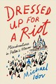 Dressed Up For A Riot - Idov, Michael - ISBN: 9780374538163