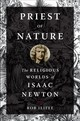 Priest Of Nature - Iliffe, Rob (professor Of History, Professor Of History, University Of Oxfo... - ISBN: 9780190931599