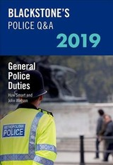 Blackstone's Police Q&a 2019 Volume 4: General Police Duties - Watson, John (former Police Inspector And Qualified Police Trainer And Assessor); Smart, Huw (former Chief Inspector South Wales Police) - ISBN: 9780198830665