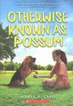 Otherwise Known As Possum - Laso, Maria D. - ISBN: 9780545931960