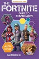 The Fortnite Guide To Staying Alive - Kuhn, Damien - ISBN: 9781449499396