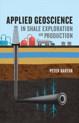 Applied Geoscience In Shale Exploration & Production - Bartok, Peter - ISBN: 9781593704070