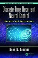 Discrete-time Recurrent Neural Control - Sanchez, Edgar N. - ISBN: 9781138550209