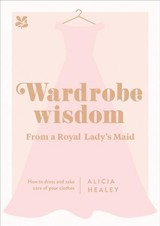 Wardrobe Wisdom - Healey, Alicia - ISBN: 9781911358435