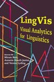 Lingvis - Visual Analytics For Linguistics - Lyding, Verena; Lyding, Verena; Hautli-janisz, Annette; Butt, Miriam - ISBN: 9781684000340