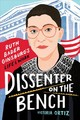 Dissenter On The Bench: Ruth Bader Ginsburg's Life And Work - Ortiz, Victoria - ISBN: 9780544973640