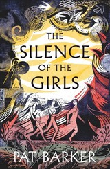 Silence Of The Girls - Barker, Pat - ISBN: 9780241338094
