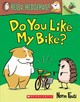 Do You Like My Bike? - Feuti, Norm - ISBN: 9781338281385