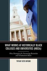 What Works At Historically Black Colleges And Universities (hbcus) - Mfume, Tiffany Beth - ISBN: 9781475818963