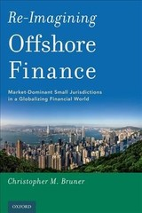 Re-imagining Offshore Finance - Bruner, Christopher M. (stembler Family Distinguished Professor In Business Law, University Of Georgia School Of Law) - ISBN: 9780190930950