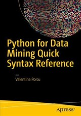 Python For Data Mining Quick Syntax Reference - Porcu, Valentina - ISBN: 9781484241127