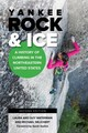 Yankee Rock & Ice - Wejchert, Michael; Waterman, Guy; Waterman, Laura - ISBN: 9780811737685
