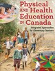 Physical And Health Education In Canada - Barrett, Joe (EDT)/ Scaini, Carol (EDT) - ISBN: 9781492520429