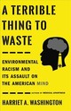 A Terrible Thing To Waste - Washington, Harriet A. - ISBN: 9780316509435