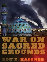 War On Sacred Grounds - Hassner, Ron E. - ISBN: 9780801460401