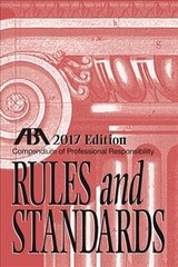 Compendium Of Professional Responsibility Rules And Standards - American Bar Association (COR) - ISBN: 9781634259477