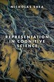 Representation In Cognitive Science - Shea, Nicholas (professor Of Philosophy, Institute Of Philosophy, Universit... - ISBN: 9780198812883