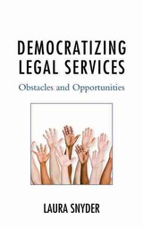 Democratizing Legal Services - Snyder, Laura, (lawyer) - ISBN: 9781498529815