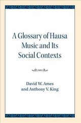 Glossary Of Hausa Music And Its Social Contexts - Ames, David W.; King, Anthony V. - ISBN: 9780810138186
