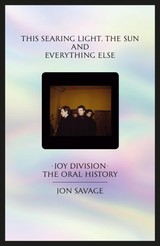 This Searing Light, The Sun And Everything Else - Savage, Jon - ISBN: 9780571345373