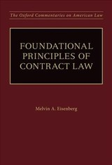 Foundational Principles Of Contract Law - Eisenberg, Melvin A. (jesse H. Choper Professor Of Law (emeritus), Jesse H. Choper Professor Of Law (emeritus), Univeristy Of California, Berkeley School Of Law) - ISBN: 9780199731404