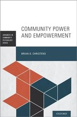 Community Power And Empowerment - Christens, Brian D. (associate Professor Of Human And Organizational Development, Associate Professor Of Human And Organizational Development, Vanderbilt University, Peabody College) - ISBN: 9780190605582