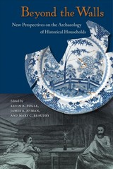Beyond The Walls - Fogle, Kevin R. (EDT)/ Nyman, James A. (EDT)/ Beaudry, Mary C. (EDT) - ISBN: 9780813064178
