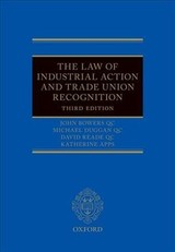 Law Of Industrial Action And Trade Union Recognition - Bowers Qc, John; Duggan Qc, Michael; Reade Qc, David; Apps, Katherine - ISBN: 9780198821519