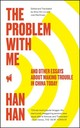 The Problem With Me - Han, Han/ Liu, Alice Xin (EDT)/ Martinsen, Joel (EDT) - ISBN: 9781451660043