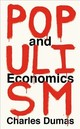 Populism And Economics - Dumas, Charles - ISBN: 9781788161893