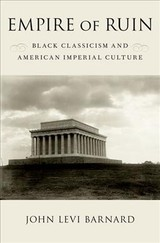 Empire Of Ruin - Barnard, John Levi (assistant Professor Of English, The College Of Wooster) - ISBN: 9780190663599