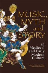 Music, Myth And Story In Medieval And Early Modern Culture - Butler, Katherine, Bsc Mbbch; Bassler, Samantha - ISBN: 9781783273713
