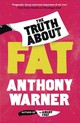 Truth About Fat - Warner, Anthony - ISBN: 9781786075130