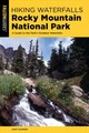 Hiking Waterfalls Rocky Mountain National Park - Dannen, Kent - ISBN: 9781493037834
