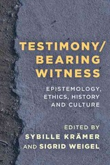 Testimony/bearing Witness - Kra¨mer, Sybille (EDT)/ Weigel, Sigrid (EDT) - ISBN: 9781783489763