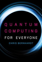 Quantum Computing For Everyone - Bernhardt, Chris - ISBN: 9780262039253