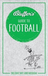 Bluffer's Guide To Football - Mason, Mark - ISBN: 9781785215674