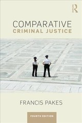 Comparative Criminal Justice - Pakes, Francis (university Of Portsmouth, Uk) - ISBN: 9781138039353